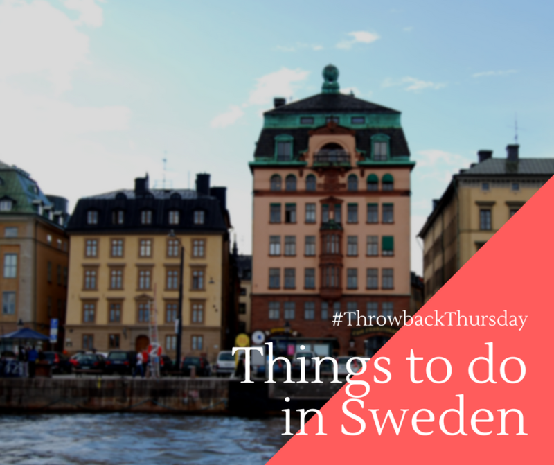 Throwback Thursday: Things to do in Stockholm