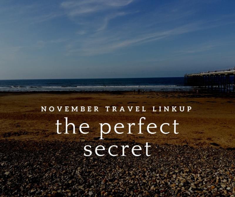 November Travel Linkup: The perfect secret