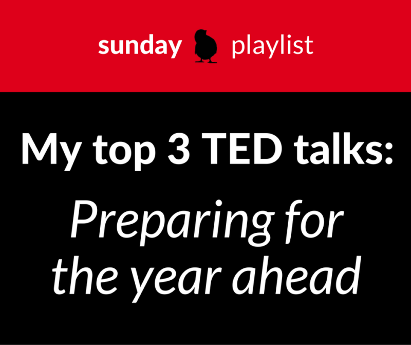My top 3 TED talks on: Preparing for the year ahead