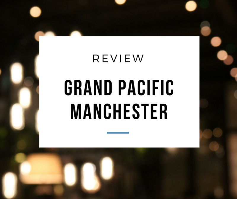 Grand Pacific Manchester Review