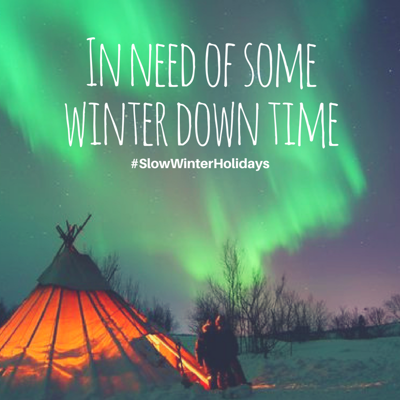 In need of some winter down time… #SlowWinterHolidays
