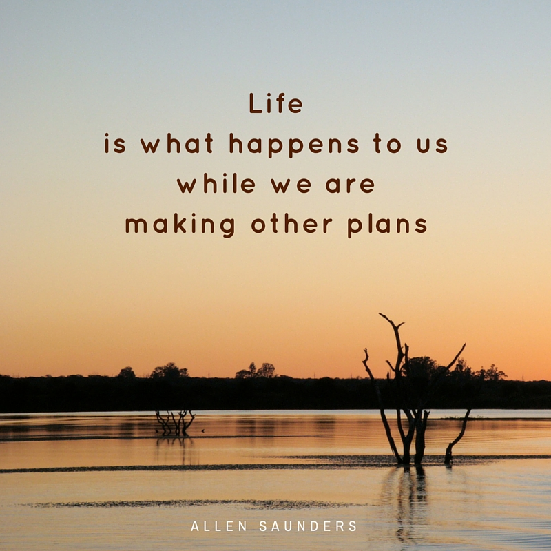 Lifeis what happens to youwhile you're busymaking other plans