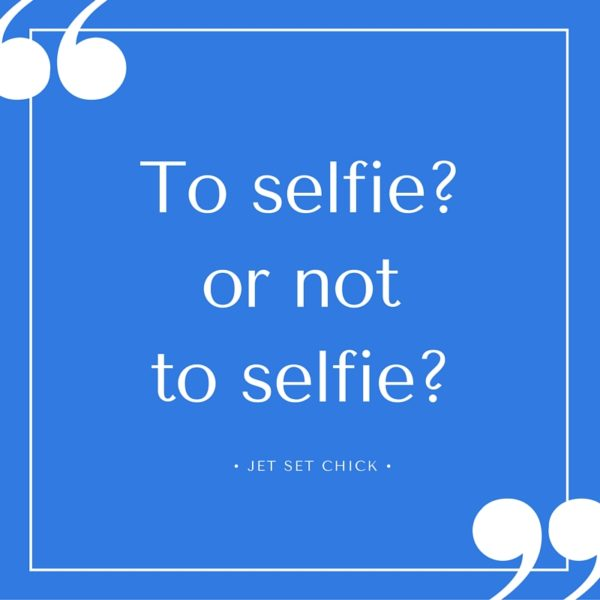 To selfie? or not to selfie?