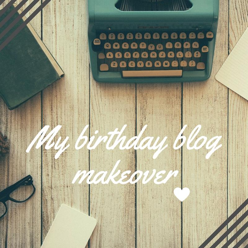 My birthday blog makeover
