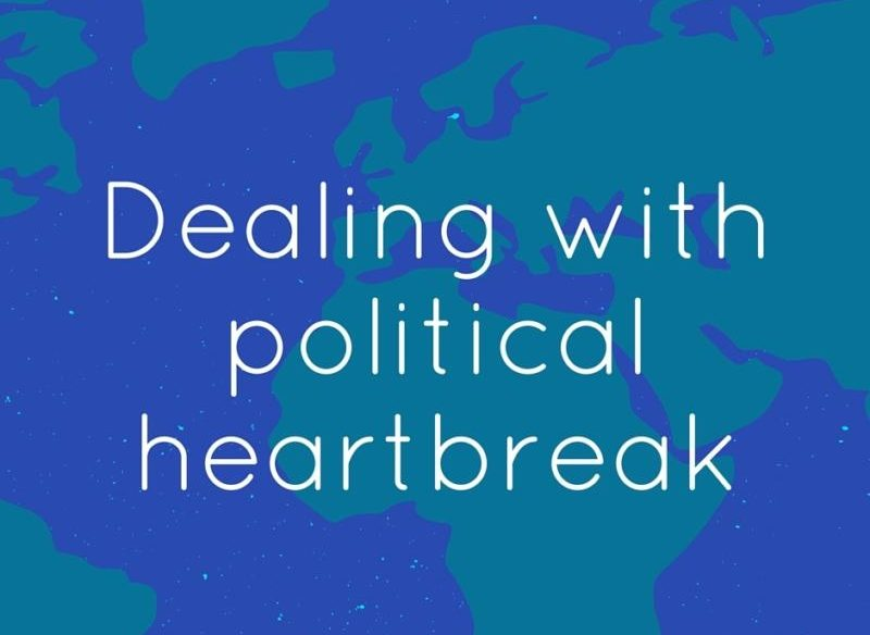 dealing with political heartbreak
