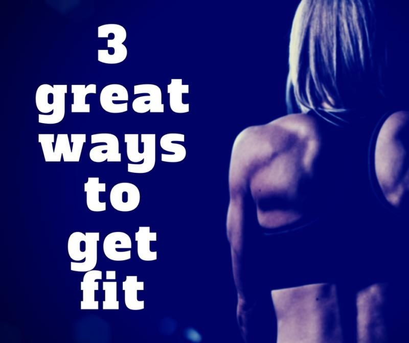 3great ways to get fit