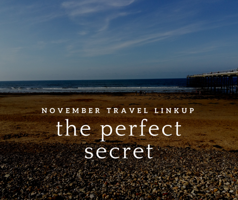 November Travel Linkup: The perfect secret