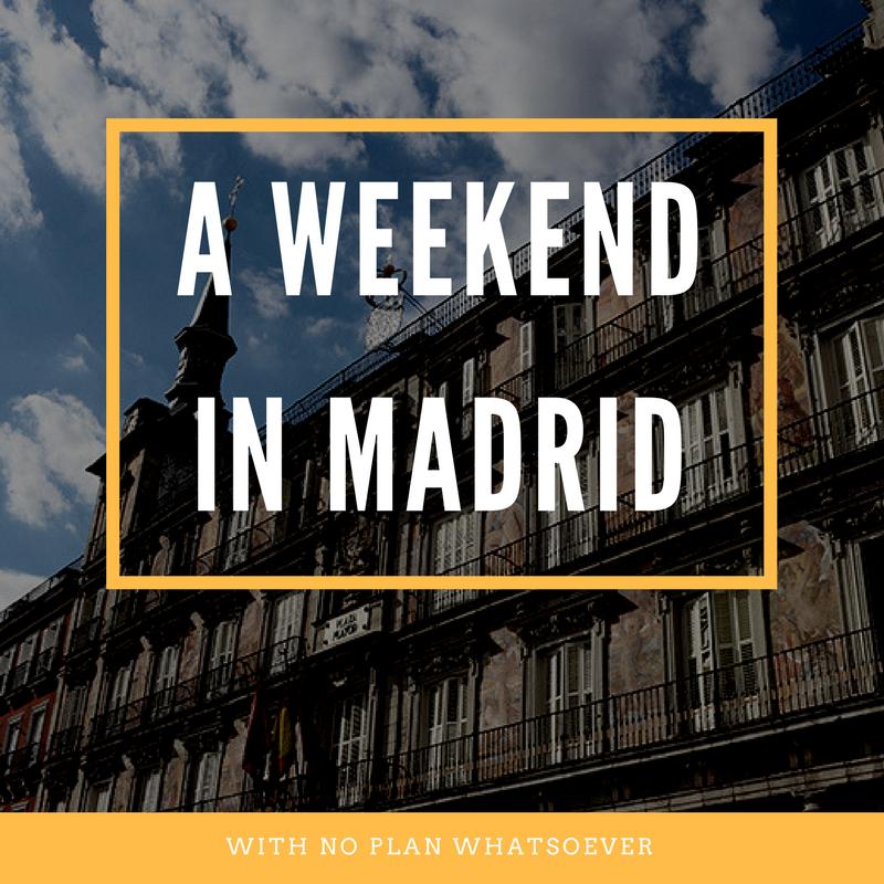 Weekend in Madrid