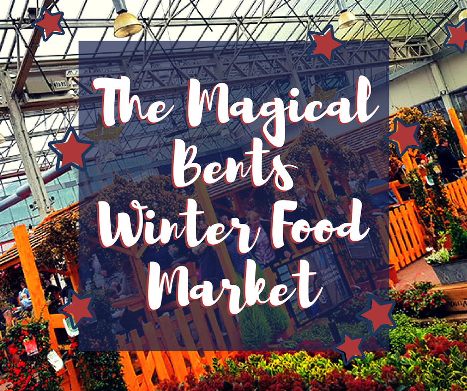 Review: Winter Food Market at Bents Garden Centre