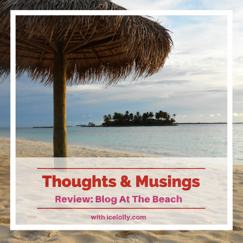 Travel Thoughts: Blog at the beach review
