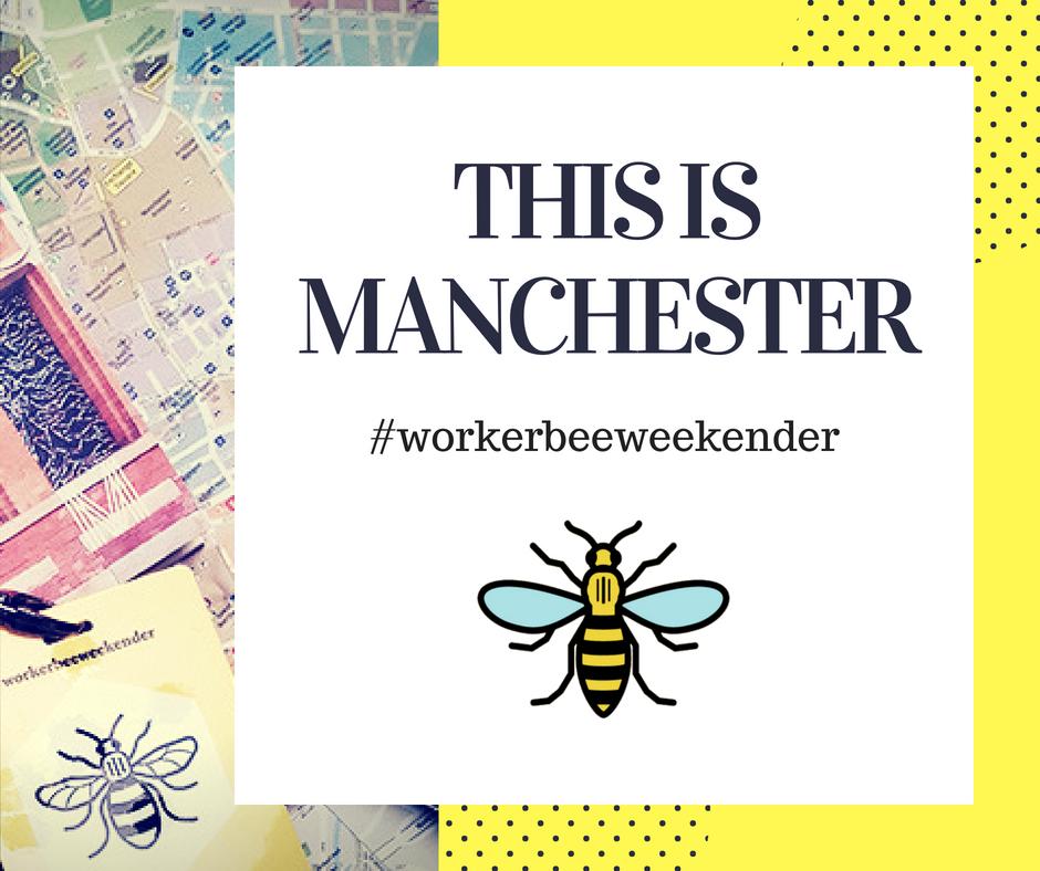 Manchester worker bee weekender