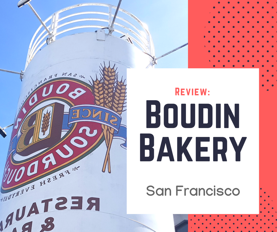 Review: Boudin Bakery San Francisco