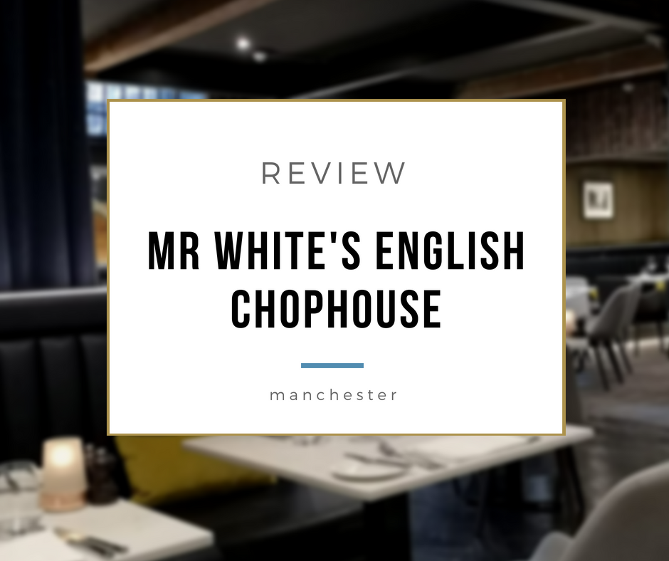 Review: Mr White's English Chophouse, Manchester