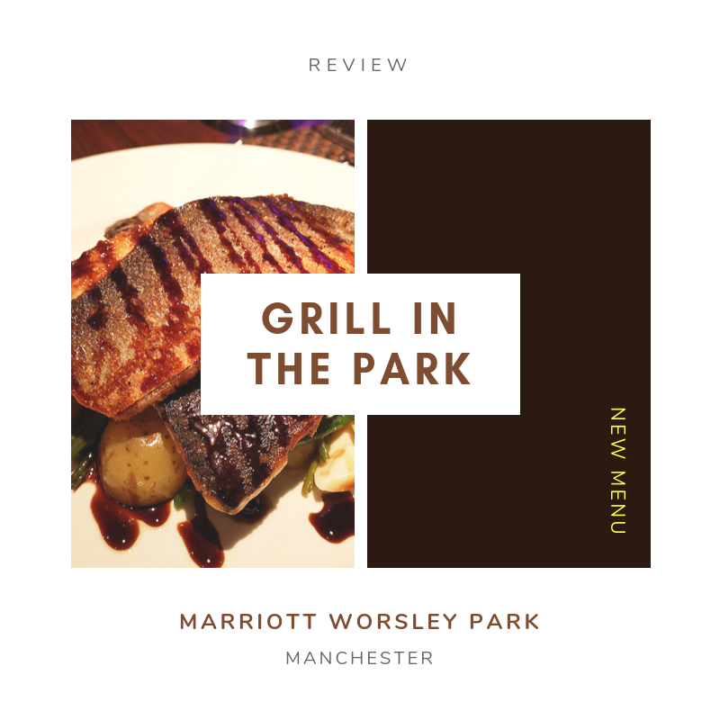 Grill in the Park, Worsley Marriott New Menu launch